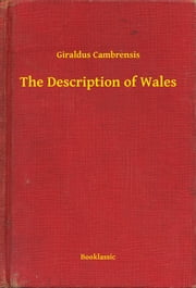 The Description of Wales ebook by Giraldus Cambrensis