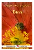 14 Fun Facts About Bees: A 15-Minute Book