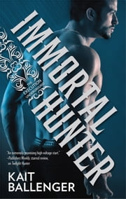 Immortal Hunter ebook by Kait Ballenger