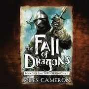 The Fall of Dragons audiobook by Miles Cameron