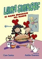 Laura Superchef: EL MEJOR BOCADILLO DEL MUNDO ebook by Care Santos, Andrés Guerrero Sánchez