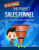 Building the Perfect Sales Funnel ebook by BookLover