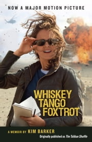 Whiskey Tango Foxtrot (The Taliban Shuffle MTI) - Strange Days in Afghanistan and Pakistan ebook by Kim Barker