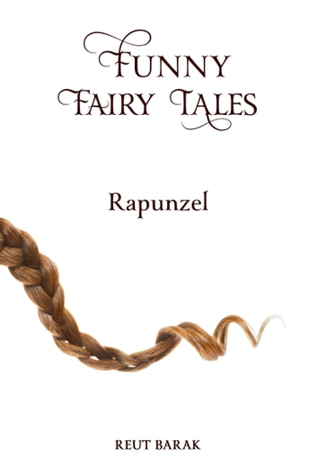 Funny Fairy Tales - Rapunzel ebook by Reut Barak