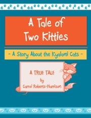 A Tale Of Two Kitties - Meet the Kyalami Cats ebook by Carrol Roberts-Harrison