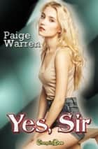 Yes, Sir ebook by Paige Warren