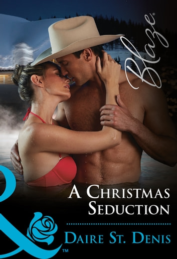 A Christmas Seduction (Mills & Boon Blaze) ebook by Daire St. Denis