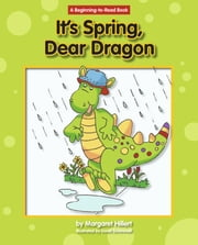 It's Spring, Dear Dragon ebook by Margaret Hillert