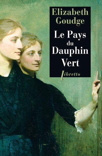 Le Pays du Dauphin-Vert ebook by Elisabeth Goudge