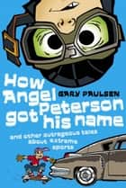 How Angel Peterson Got His Name ebook by