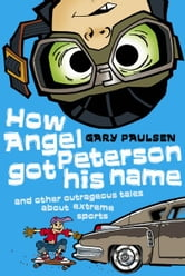 How Angel Peterson Got His Name ebook by Gary Paulsen