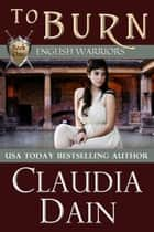 To Burn ebook by Claudia Dain