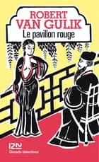 Le pavillon rouge ebook by Roger GUERBET, Robert VAN GULIK