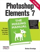 Photoshop Elements 7: The Missing Manual - The Missing Manual ebook by Barbara Brundage