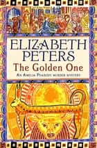 The Golden One ebook by Elizabeth Peters