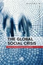 The Global Social Crisis eBook by United Nations