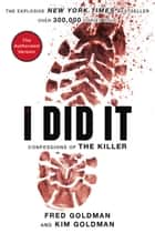 If I Did It - Confessions of the Killer eBook by The Goldman Family