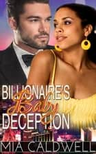 Billionaire's Baby Deception ebook by Mia Caldwell