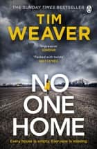 No One Home - The must-read Richard & Judy thriller pick and Sunday Times bestseller ebook by Tim Weaver