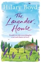 The Lavender House ebook by Hilary Boyd
