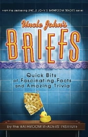 Uncle John's Briefs - Quick Bits of Fascinating Facts and Amazing Trivia ebook by Bathroom Readers' Institute