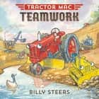 Tractor Mac Teamwork ebook by Billy Steers