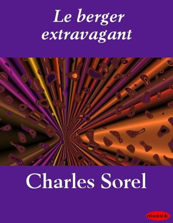 Le berger extravagant ebook by Charles Sorel