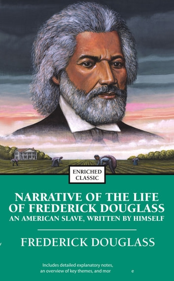 Narrative of the Life of Frederick Douglass - An American Slave, Written by Himself ebook by Frederick Douglass
