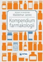 Kompendium farmakologii ebook by Waldemar Janiec