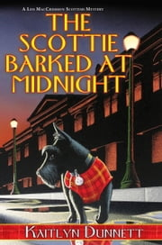 The Scottie Barked At Midnight ebook by Kaitlyn Dunnett