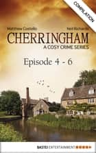 Cherringham - Episode 4 - 6 ebook by Matthew Costello,Neil Richards