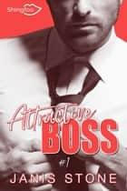 Attractive Boss Tome 1 eBook by Janis Stone