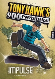 Tony Hawk: Impulse ebook by M. Zachary Sherman,Caio Majado