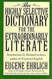 Highly Selective Thesaurus for the Extraordinarily Literate ebook by Eugene Ehrlich