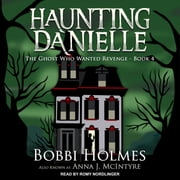 The Ghost Who Wanted Revenge audiobook by Bobbi Holmes, Anna J. McIntyre