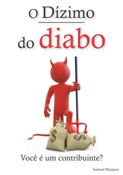 O dízimo do diabo ebook by Samuel Marques