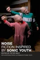 Noise ebook by Peter Wild