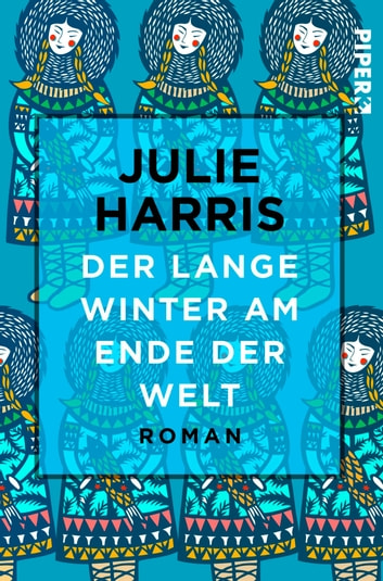 Der lange Winter am Ende der Welt - Roman ebook by Julie Harris