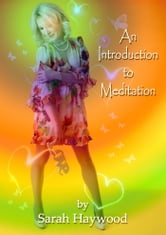 An Introduction To Meditation ebook by Sarah Haywood