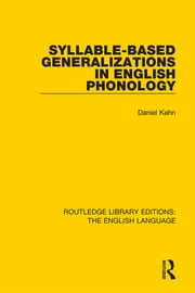 Syllable-Based Generalizations in English Phonology ebook by Daniel Kahn