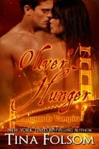 Oliver's Hunger (Scanguards Vampires #7) ebook by Tina Folsom