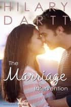 The Marriage Intervention - The Intervention Series, #2 ebook by Hilary Dartt