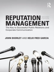 Reputation Management: The Key to Successful Public Relations and Corporate Communication ebook by Doorley, John