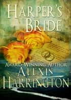 Harper's Bride ebook by Alexis Harrington