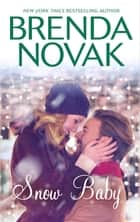 Snow Baby ebook by Brenda Novak