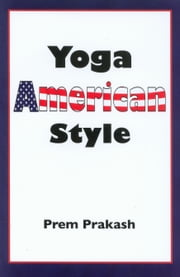 Yoga American Style ebook by Prem Prakash
