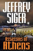 Assassins of Athens ebook by Jeffrey Siger