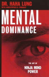 Mental Dominance ebook by Dr. Haha Lung,Christopher B Prowant