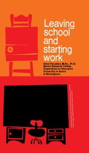Leaving School and Starting Work: The Commonwealth and International Library: Problems and Progress in Development ebook by Venables, Ethel