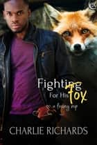 Fighting for his Fox ebook by